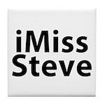 iMiss Steve Tile Coaster