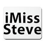 iMiss Steve Mousepad