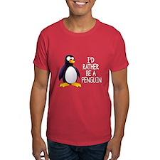 I'd Rather Be A Penguin T-Shirt