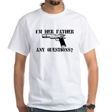 I'm Her Father, Any Questions? Shirt