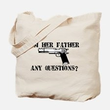 I'm Her Father, Any Questions? Tote Bag