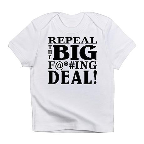 Repeal the Big F Deal! Infant T-Shirt