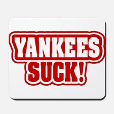 YANKEES SUCK! Mousepad