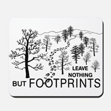 Leave Nothing but Footprints Mousepad