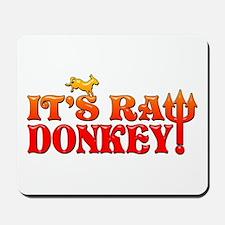 It's RAW Donkey! Mousepad