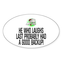 He who laughs last Sticker (Oval 50 pk)