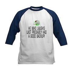 He who laughs last Kids Baseball Jersey