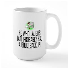He who laughs last Mug