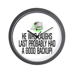 He who laughs last Wall Clock