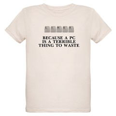 Linux, because a PC T-Shirt