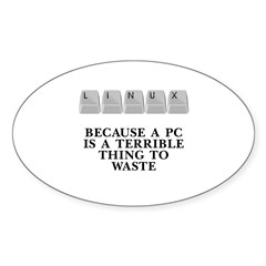 Linux, because a PC Sticker (Oval 50 pk)