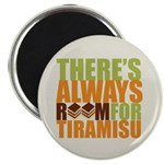 Always Room for Tiramisu Magnet