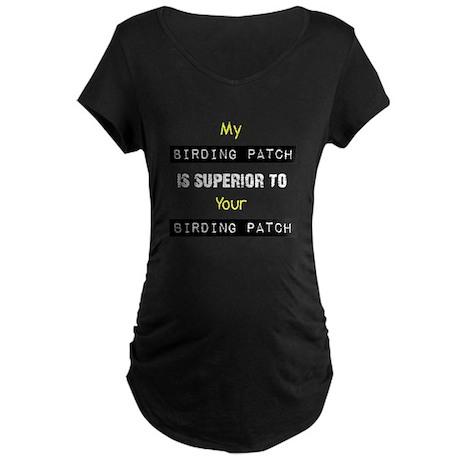 My Birding Patch Maternity Dark T-Shirt
