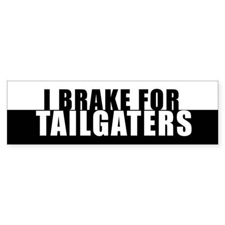 I BRAKE for TAILGATERS Sticker (Bumper)