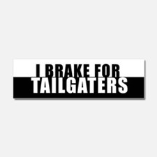 I BRAKE for TAILGATERS Car Magnet 10 x 3