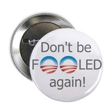 "No Obama - Don't be fooled again! 2.25"" Butto"