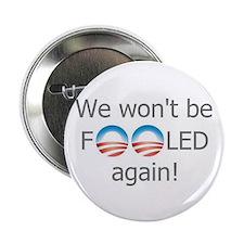 "No Obama - We won't be fooled again! 2.25"" Bu"