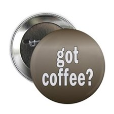 got coffee... Button