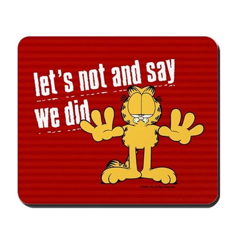 Let's Not and Say We Did Days Mousepad