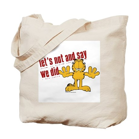 Let's Not and Say We Did Tote Bag