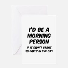 I'd be e Morning Person Greeting Card