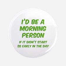 "I'd be e Morning Person 3.5"" Button"
