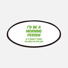 I'd be e Morning Person Patches