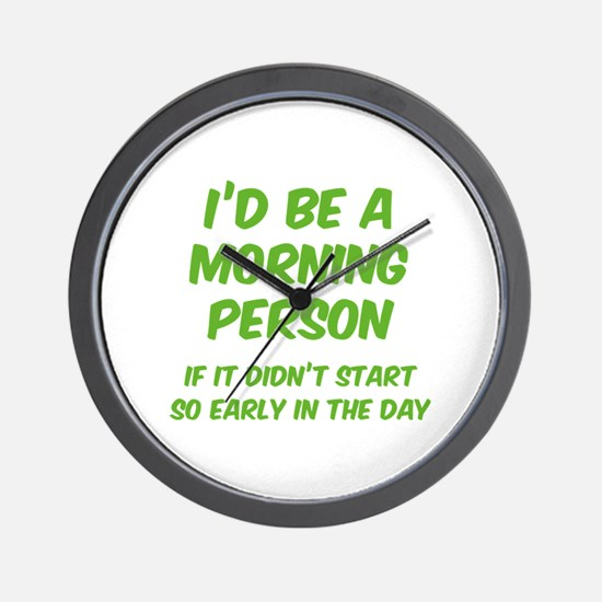 I'd be e Morning Person Wall Clock