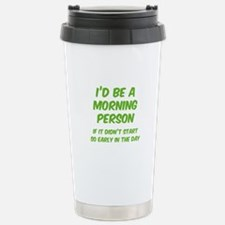 I'd be e Morning Person Travel Mug
