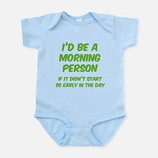 I'd be e Morning Person Infant Bodysuit