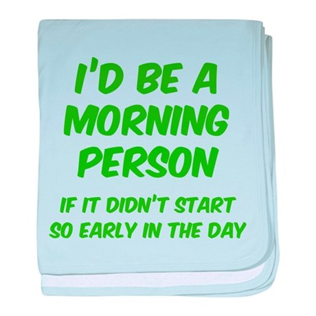I'd be e Morning Person baby blanket