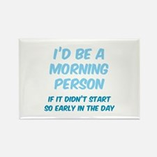 I'd be e Morning Person Rectangle Magnet