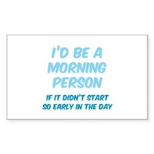 I'd be e Morning Person Decal