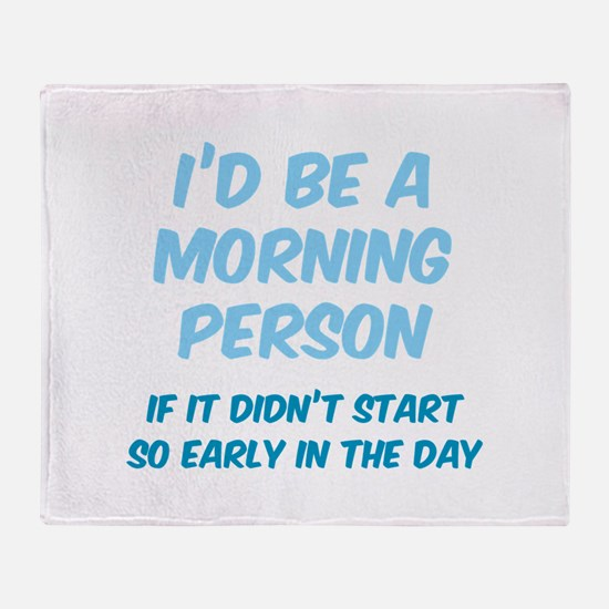 I'd be e Morning Person Throw Blanket