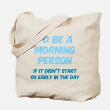 I'd be e Morning Person Tote Bag