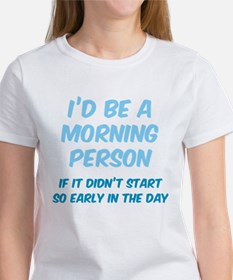 I'd be e Morning Person Tee
