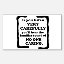 No One Caring Sticker (Rectangle 10 pk)