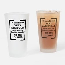 No One Caring Drinking Glass