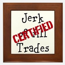 Certified Jerk of all Trades Framed Tile