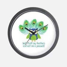 Fluff My Feathers Wall Clock