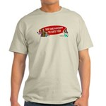 God Told Everyone to Hate You Light T-Shirt