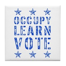 occupy learn vote blue Tile Coaster