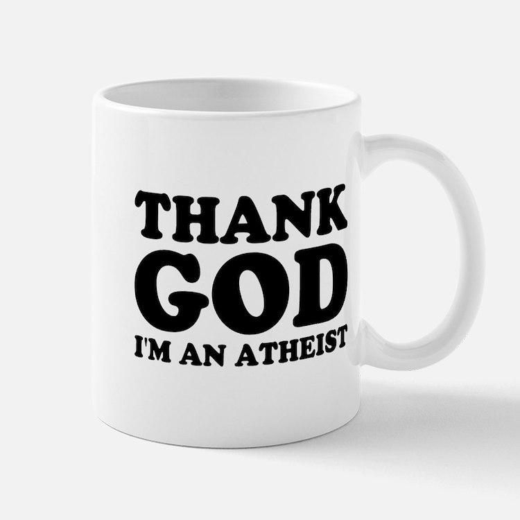 Thank God I'm an Atheist Mug