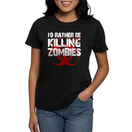 rather kill zombies Women's Dark T-Shirt