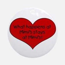 What happens at Mimi's stays  Ornament (Round)