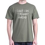 Caution: Tyranny Ahead Dark T-Shirt
