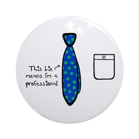'I'm a Professional' Ornament (Round)