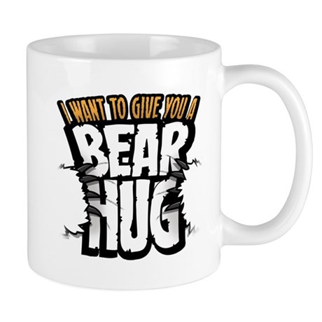 I want to give you a bear hug Mug