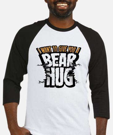 I want to give you a bear hug Baseball Jersey