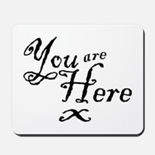 YOU ARE HERE Mousepad